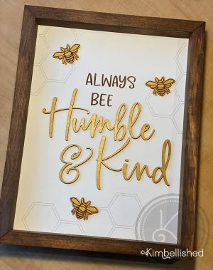 Always Bee Humble & Kind