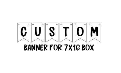 Custom banner for 7x16 box