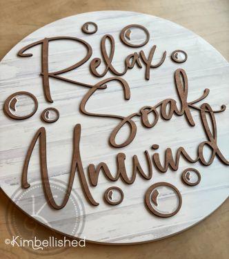 Relax Soak Unwind Sign